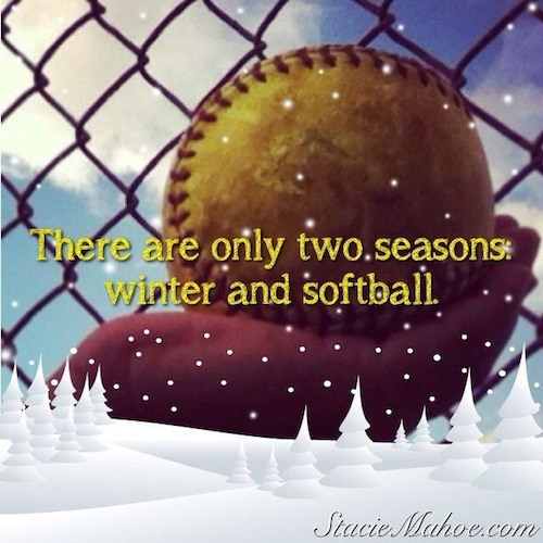 There are only 2 seasons: winter and softball