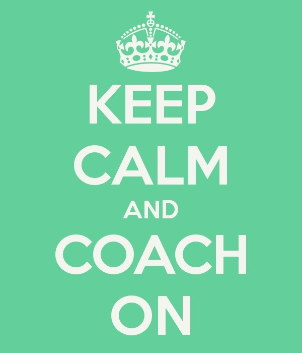 Keep calm and coach on