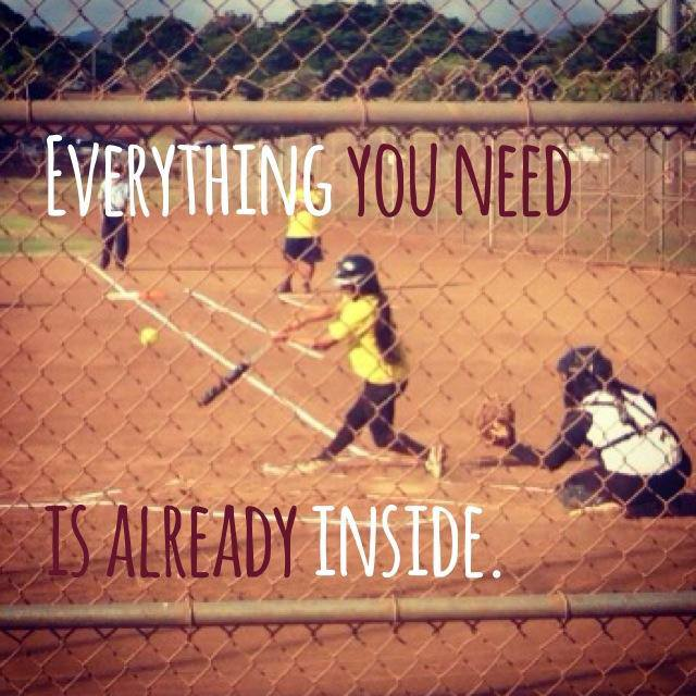 Softball Tips: Everything you need is already inside.