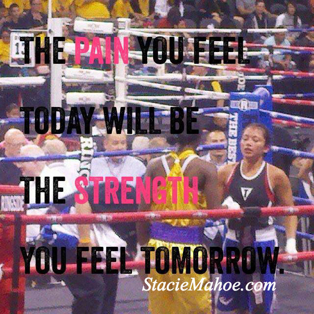 Motivation Monday: The pain you feel today with be the strength you feel tomorrow.