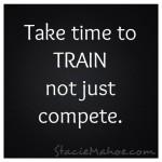take time to train