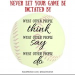 never let your game be dictated by other people