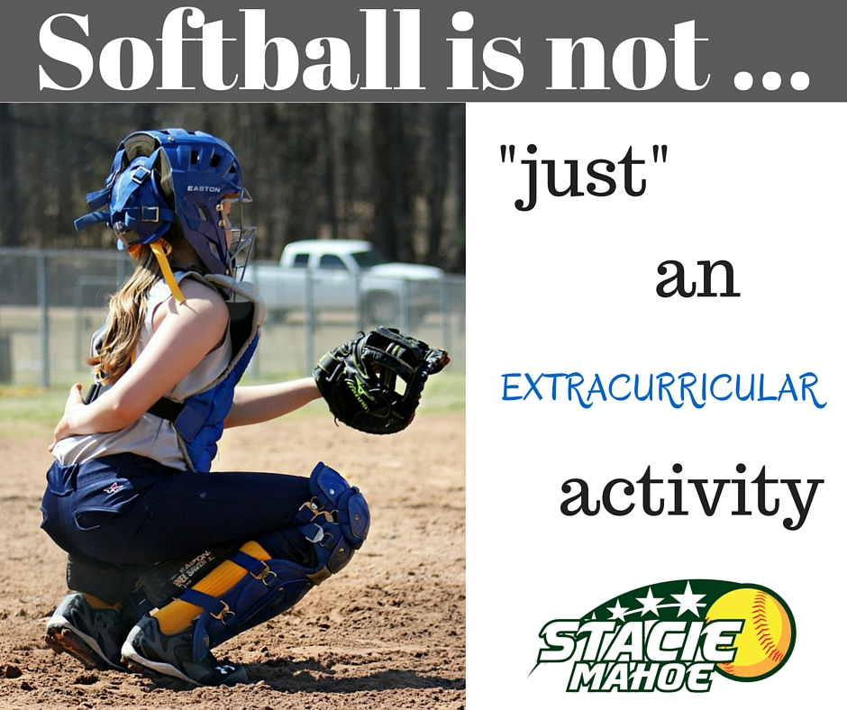 """Softball is not """"just"""" an extracurricular activity"""