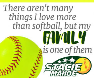 there aren't many things I love more than softball, but my family is one of them