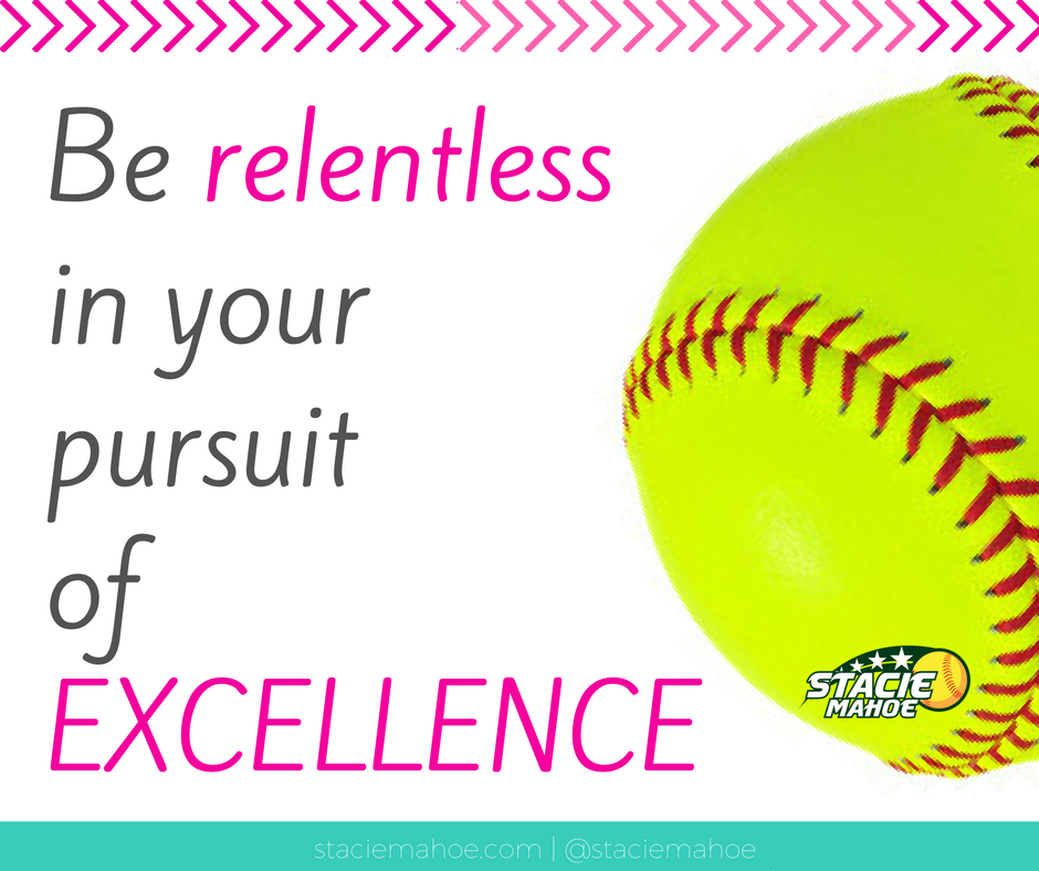 be relentless in your pursuit of excellence