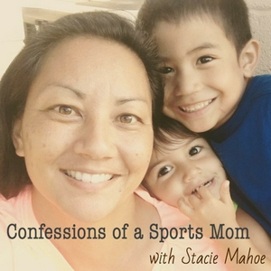 Episode 9: Confessions of a Sports Mom