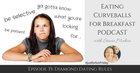 Episode 35: Diamond Dating Rules