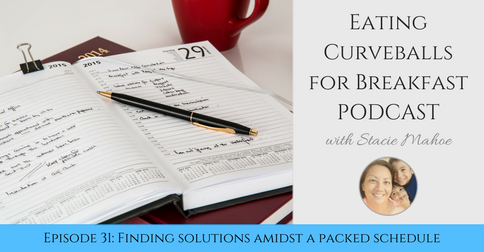 Episode 31: How to find solutions amidst a jam packed schedule