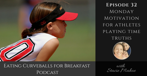 Episode 32: Monday motivation for athletes playing time truth