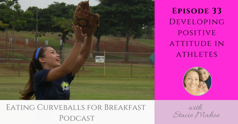 Episode 33: How to develop positive attitude and body language in athletes