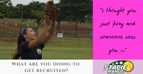 What are you doing to get recruited?