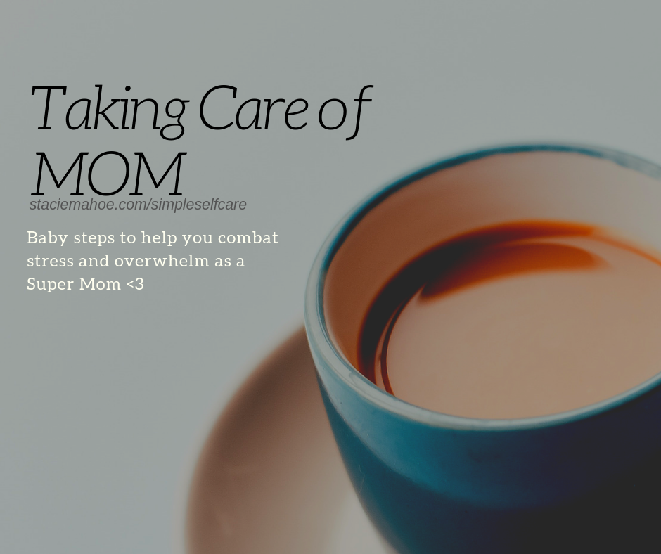 3 Tips for Super Moms Who Want to Take Better Care of Themselves